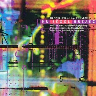 Rennie Pilgrem Presents - Nu Skool Breakz