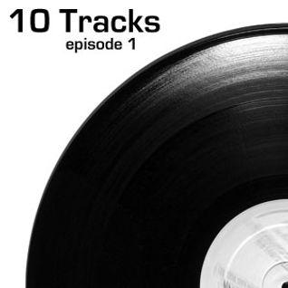 10 Tracks - Episode 1