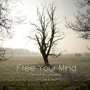 Free Your Mind Vol.021 - mixed by Cammiloo