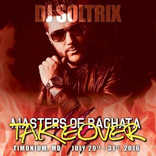DJ Soltrix - Live at Masters of Bachata Takeover in Timonium, MD (07-30-2016)
