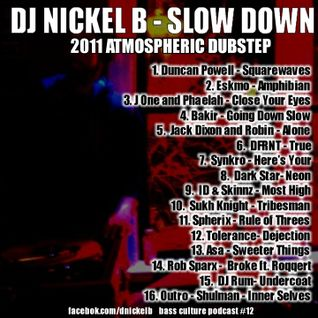 Slow Down - (2011 Atmospheric Dubstep) Bass Culture Podcast #12