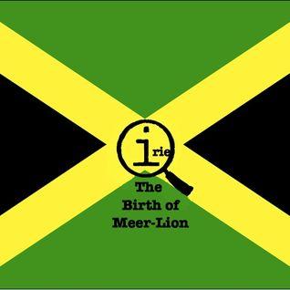 Quite Irie Part II: The Birth of Meer-Lion - Dub / Reggae / Dancehall / Ragga / Jamaica