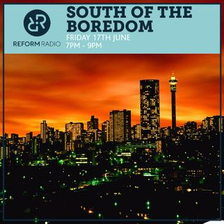 South of The Boredom 17th June 2016