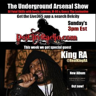 The Underground Arsenal Show with Special Guest King RA