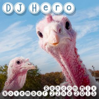 DJ Hero - Random Mix, November 22nd, 2015