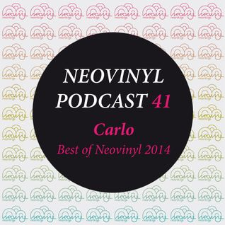 Neovinyl Podcast 41 - Carlo - Best of Neovinyl 2014