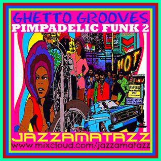 PIMPADELIC FUNK #2 - Ghetto Grooves - Funky Classics
