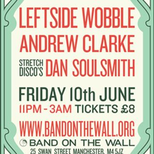 Andrew Clarke - Stretch Disco Mix - Live @ Band on The Wall 10/06/11