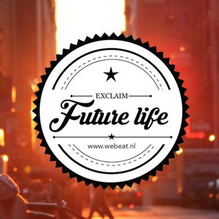 Future Life #042 | We Beat Records | Mixed by Exclaim | Future House