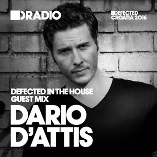 Defected In The House Radio 09.05.16 Guest Mix Dario D'Attis