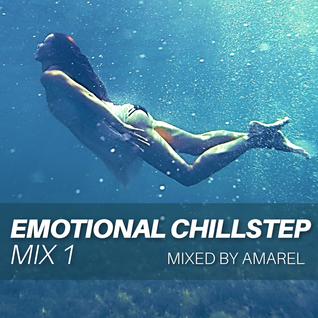Emotional Chillstep Mix 1