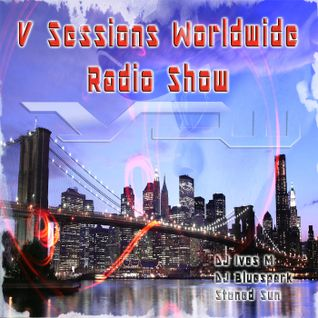 V Sessions Worldwide #190 Mixed by DJ Bluespark & Rich Triphonic Exclusive Guest Mix