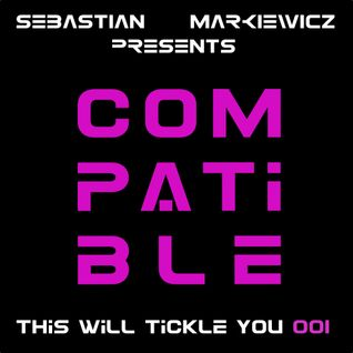Compatible - This Will Tickle You 001 Mix with Sebastian Markiewicz
