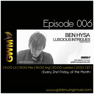 Luscious Intrigues 006 [Jun 2013] on GWM Radio