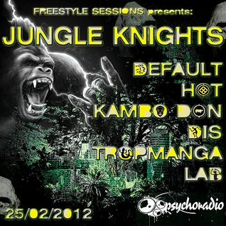 Freestyle sessions presents Jungle Knights#1 - default live@psychoradio