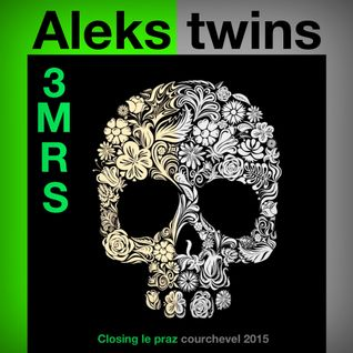 Aleks Twins @ 3mrs @ closing @ le praz  @ private-pirate-party