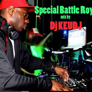 Special Battle Royal Mixed By Dj Keudj