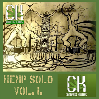 Cannabis Kultusz Magazin - Hemp Solo Vol.1.