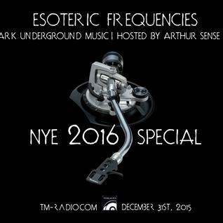 Arthur Sense - Esoteric Frequencies NYE 2016 Special [December 2015] on tm-radio.com