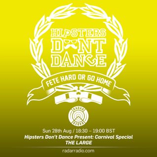 Hipsters Don't Dance Present: Carnival Special // The Large - 28th August 2016