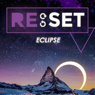 THE MOUNTAIN-RESET ECLIPSE LIVE MIX