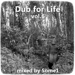 Dub for Life Vol.6