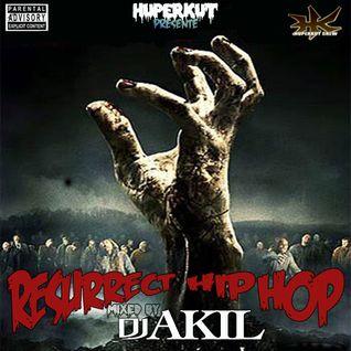 DJ AKIL presente RESURRECT HI HOP
