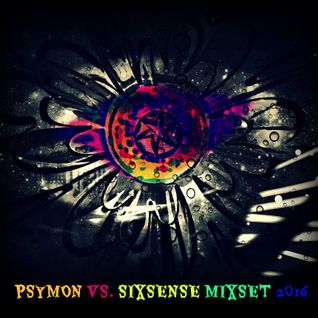 Psymon Vs. Sixsense - NEW MIXSET (24\10\2016)