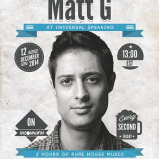 Matt G Guest Mix For Universally Speaking On Insomnia FM
