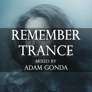 Adam Gonda - Remember Trance: 004