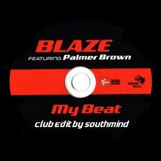 Blaze feat Palmer Brown - My Beat (CLUB EDIT BY SOUTHMIND)
