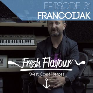 FRESH FLAVOUR PODCAST #031 - FRANCOIJAK