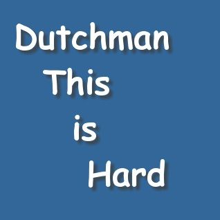 Dutchman - This is Hard 10.03.2014