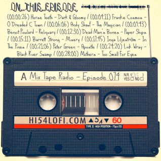 MIX TAPE RADIO | EPISODE 074