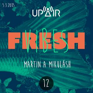 Fresh Vibes 12 w/ M&M (DJ Set) @ Rádio UP AIR (5.3.2015)