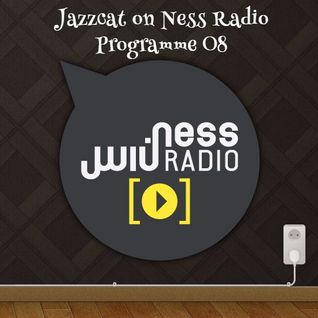 Jazzcat on Ness Radio - Programme 08 (01/04/2015)