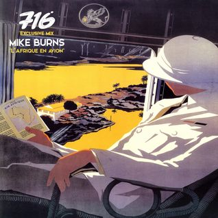 716 Exclusive Mix - Mike Burns : L'Afrique En Avion