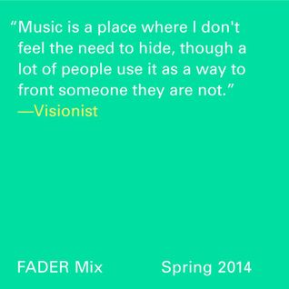 FADER Mix: Visionist
