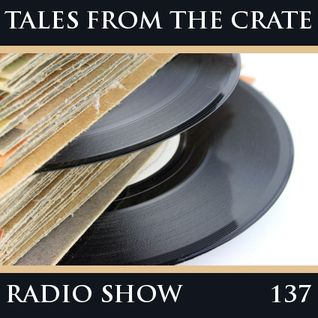 Tales From The Crate Radio Show #137 Part 01