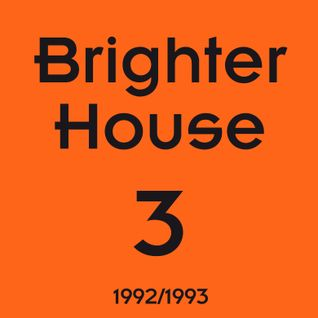 Brighter House - Volume 3 (mixtape 1992/1993 - mixed by Deaz D.)