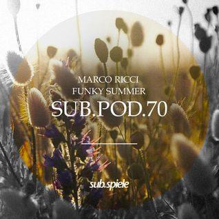 sub.pod.70 - marco ricci - funky summer