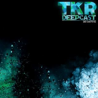 TKR-DEEPCAST [dGCAST016] - DUBSTEP MIXSET