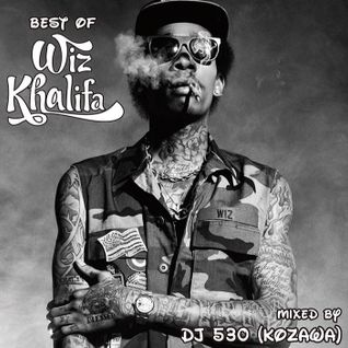 Best Of Wiz Khalifa mixed by DJ 530(KOZAWA)