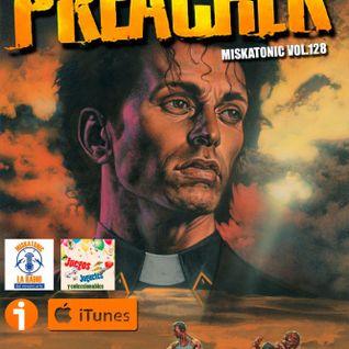 Miskatonic 128 - Preacher (El Cómic)