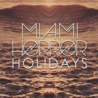 Miami Horror - Holidays (TIGHT Remix)