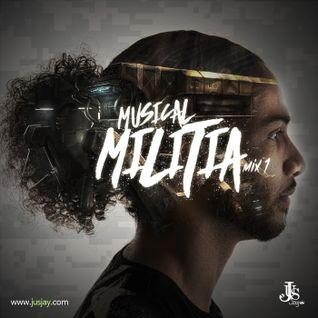 Jus-Jay: Musical Militia Mix Vol.1
