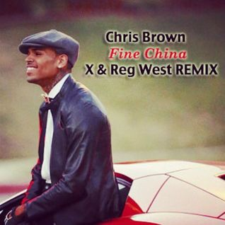 Chris Brown- Fine China (X & Reg West Remix)