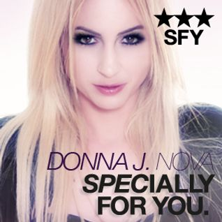 SPECIALLY FOR YOU by Donna J. Nova 120523 *13 by Donna J. Nova