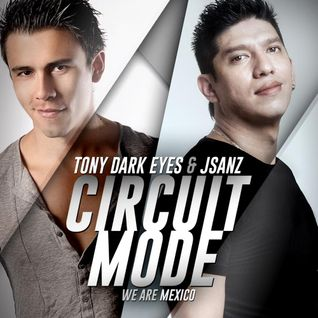 Tony Dark Eyes & JSANZ - Circuit Mode E3 (Mark Alvarado Guest Mix)