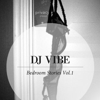 DJ VIBE - BEDROOM STORIES VOL.1